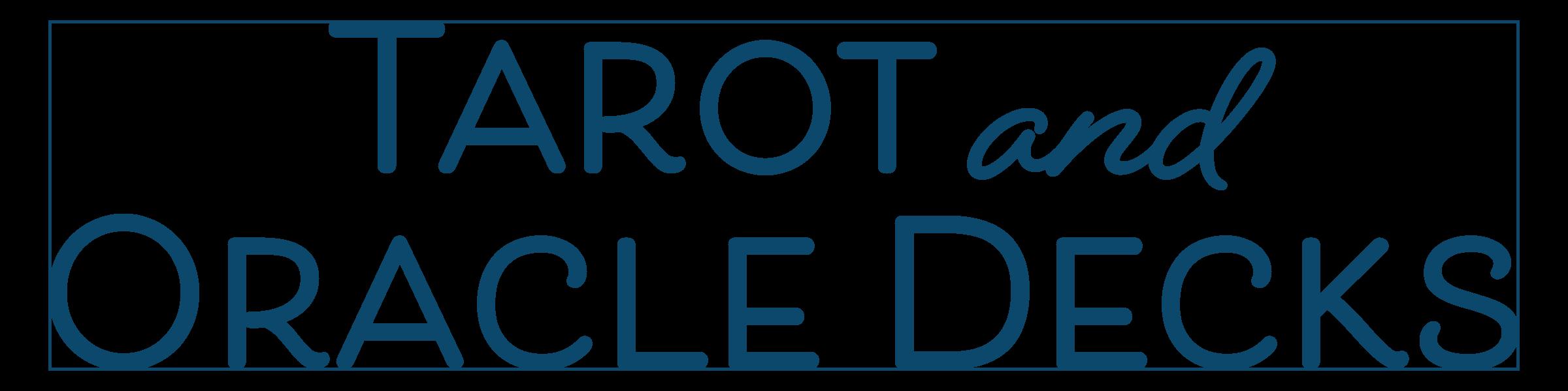 Tarot and Oracle Decks